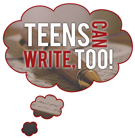 Teens Can Write, Too!